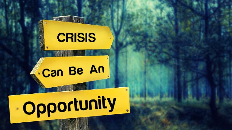 A Crisis Is an Opportunity